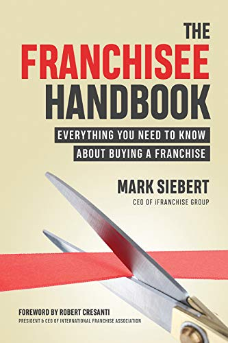 Compare Textbook Prices for The Franchisee Handbook: Everything You Need to Know About Buying a Franchise  ISBN 9781599186399 by Siebert, Mark,Cresanti, Robert