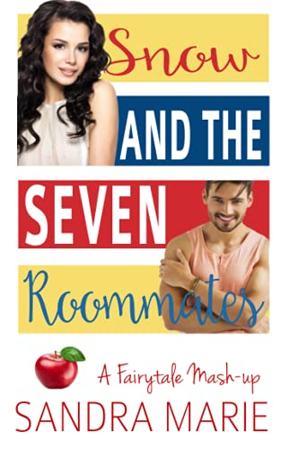 Snow and the Seven Roommates (A Fairytale Mash-up)