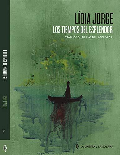 Los tiempos del esplendor (Colección de Autores Portugueses)