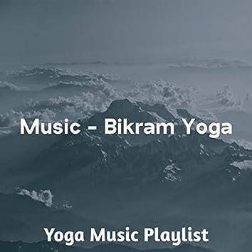 Music - Bikram Yoga