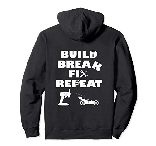 Build Break Fix Repeat RC Car hoodie Pullover Hoodie
