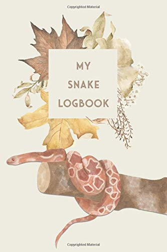 My Snake Logbook: Snake Diary - Log Book for Grain Natter I Terrarium Notebook I 186 Days Journal I Serpent Feed Tracker