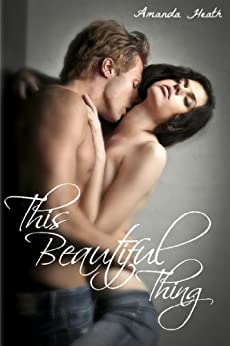 This Beautiful Thing (Young Love Book 1) by [Amanda Heath]
