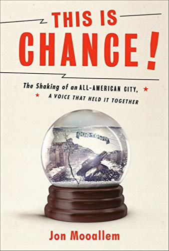 This Is Chance!: The Shaking of an All-American City, A Voice That Held It Together