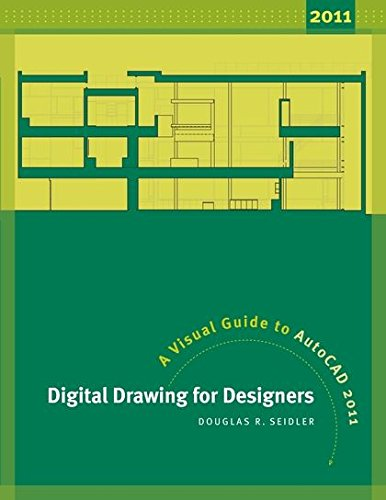 Digital Drawing for Designers: A Visual Guide to AutoCAD 2011