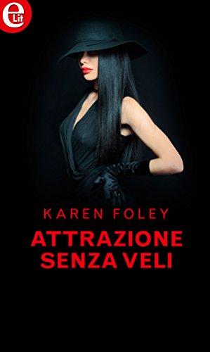 Attrazione senza veli (eLit) (L'abito sexy Vol. 3) (Italian Edition)