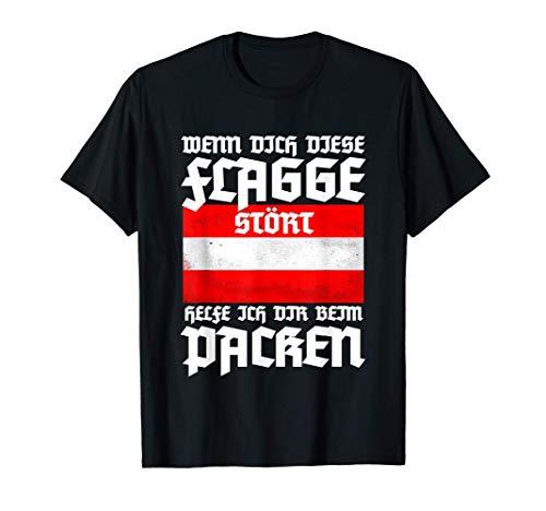 Österreich Flagge Patrioten - Wenn Dich Diese Flagge Stört T-Shirt
