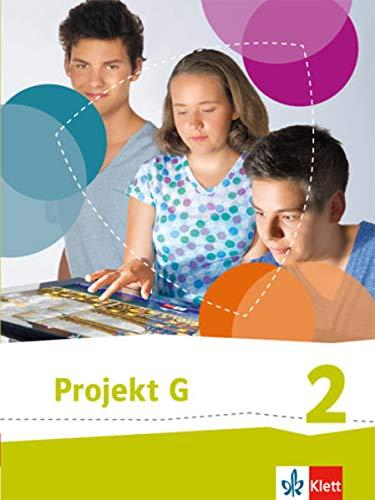 Projekt G Gesellschaftslehre, Gesellschaft und Politik 2. Ausgabe Niedersachsen, Bremen: Schülerbuch Klasse 7/8: Neue Ausgabe Gesellschaftslehre ... Ausgabe für Niedersachsen und Bremen ab 2015)