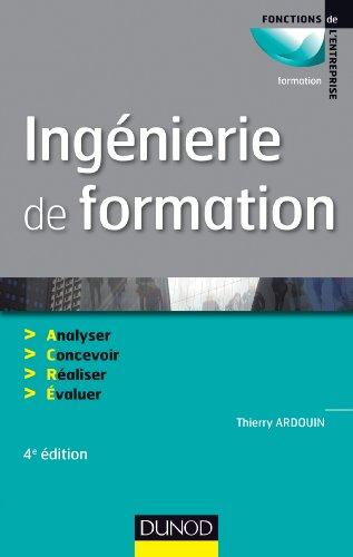 Ingénierie de formation - 4e édition - Analyser, concevoir, réaliser, évaluer