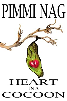 Heart In a Cocoon by [Pimmi Nag]