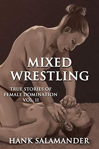 Mixed Wrestling: True Stories of Female Domination (Vol II)