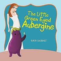The Little Green Eyed Aubergine
