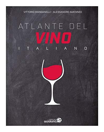 Atlante del vino italiano. Ediz. ampliata