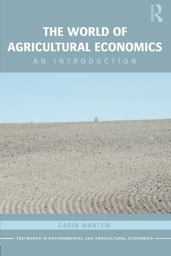 The World of Agricultural Economics: An Introduction (Routledge Textbooks in Environmental and Agricultural Economics)