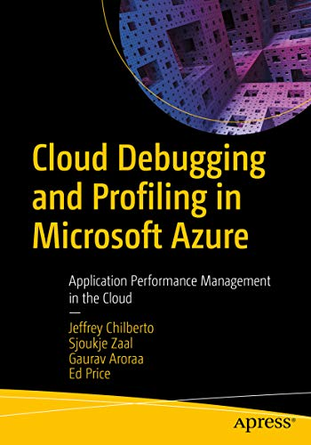 Cloud Debugging and Profiling in Microsoft Azure: Application Performance Management in the Cloud (English Edition)