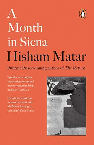 A Month In Siena by Hisham Matar