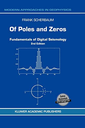 Of Poles and Zeros: Fundamentals of Digital Seismology (Modern Approaches in Geophysics (15))