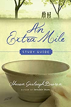 An Extra Mile Study Guide  Sensible Shoes Series