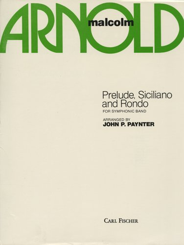 """Price comparison product image Full Score - Prelude,  Siciliano,  And Rondo For Symphonic Band - Composed by Malcolm Arnold and Arranged by John P. Paynter (Originally Composed As """"Little Suite for Brass,  Op. 80"""")"""