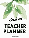 Academic Teacher Planner 2020-2021: Year Monthly Weekly Planner starting from July to June (undated) for School, Home and Work