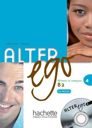 Alter Ego 4. Niveau B2. Livre De L'Élève: Livre de l'eleve & CD audio 4: Vol. 4 (Methode de Francais)