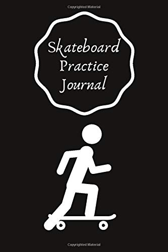 Skateboard Practice Journal: Set Goals and Track Progress on Skateboarding   for any level   Improve your level   Skills and Tricks   6 by 9