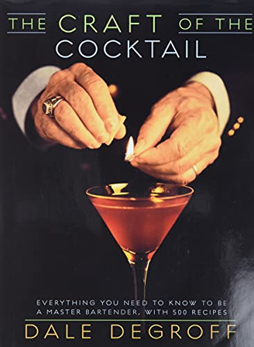 The Craft of the Cocktail /anglais: Everything You Need to Know to Be a Master Bartender, with 500...