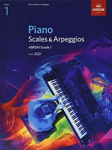 Piano Scales & Arpeggios, ABRSM Grade 1: from 2021 (ABRSM Scales & Arpeggios)