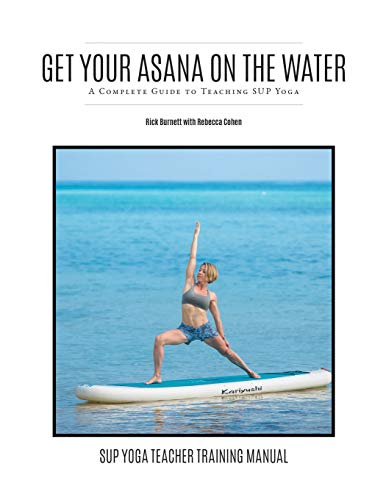 Get Your Asana on the Water: A Complete Guide to Teaching SUP Yoga
