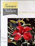 SCIENCE ET NATURE [No 57] du 01/05/1963 - HIBISCUS ROSA-SINENSIS - LE GERMON OU THON BLANC DU NORD-EST ATLANTIQUE PAR POSTEL - LA SAVANE AFRICAINE PAR GILLET - LE LABORATOIRE MARITIME ET L'AQUARIUM DE DINARD PAR HERISSE - MICRO-INCURSION AU MARAIS PAR NOAILLES - L'AGE DE LA TERRE PAR BALLAND.