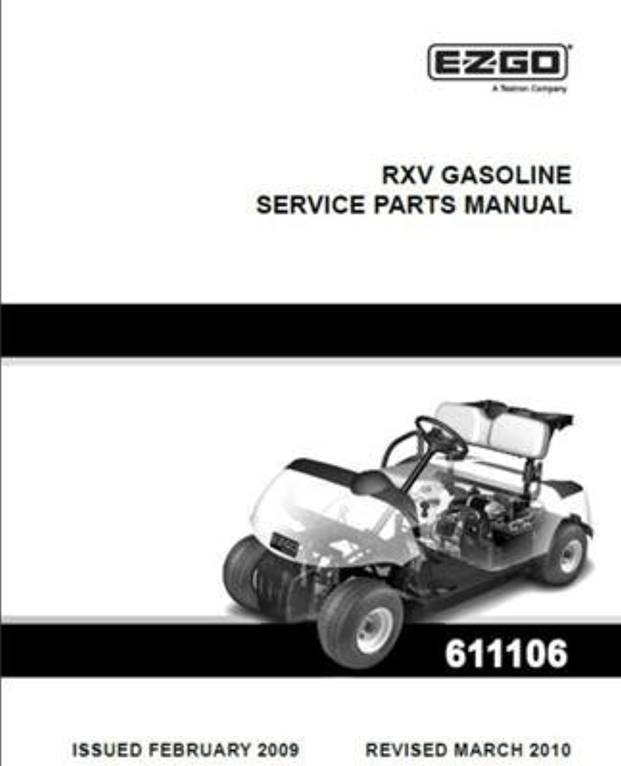 EZGO 611106 2009 Current Service Parts Manual for EZGO Gasoline RXV