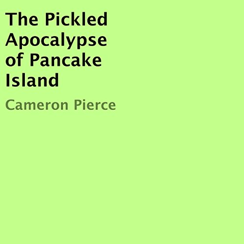 The Pickled Apocalypse of Pancake Island audiobook cover art