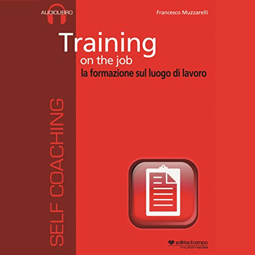 Training on the job: La formazione sul luogo di lavoro audiobook cover art