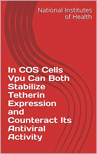 In COS Cells Vpu Can Both Stabilize Tetherin Expression and Counteract Its Antiviral Activity