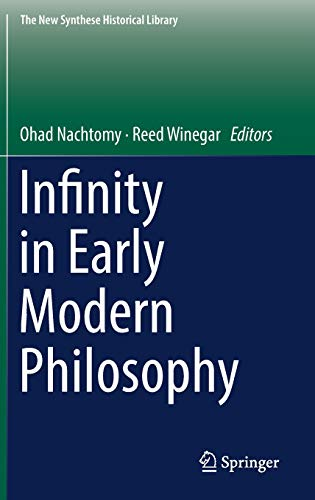Infinity in Early Modern Philosophy (The New Synthese Historical Library (76))