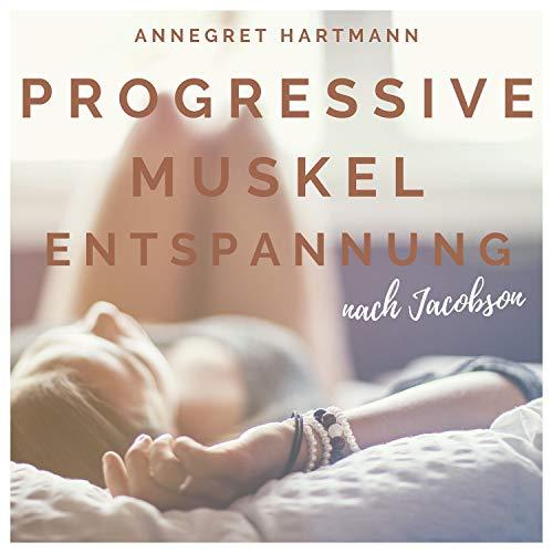 Progressive Muskelentspannung nach Jacobson (Muskelrelaxation), Vol. 4