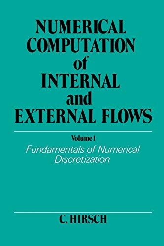 Numerical Computation of Internal and External Flows. Volume 1: Fundamentals of Numerical Discretization (Wiley Series i