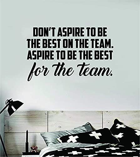 Aspire to be The Best for The Team - Adhesivo decorativo de vinilo para pared, diseño de habitación y adolescente