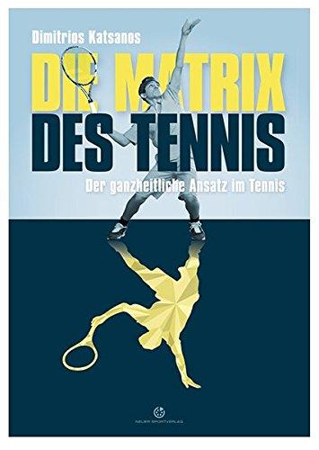 Die Matrix des Tennis: Der ganzheitliche Ansatz im Tennis
