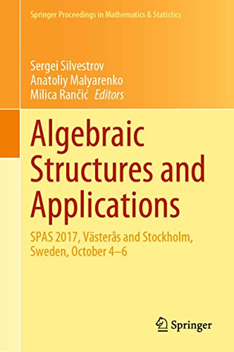 Compare Textbook Prices for Algebraic Structures and Applications: SPAS 2017, Västerås and Stockholm, Sweden, October 4-6 Springer Proceedings in Mathematics & Statistics 317 1st ed. 2020 Edition ISBN 9783030418496 by Silvestrov, Sergei,Malyarenko, Anatoliy,Rančić, Milica