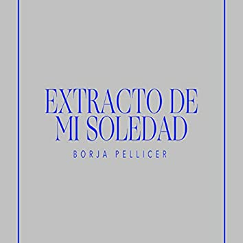 Extracto De Mi Soledad