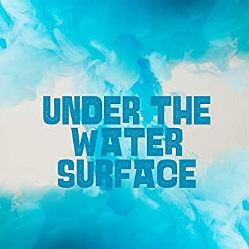 Under the Water Surface: Calm Nature Sounds, Water, Rain, Birds