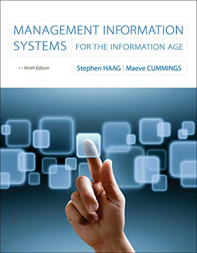 Compare Textbook Prices for Management Information Systems for the Information Age 52247th Edition ISBN 9780073376851 by Stephen; Cummings, Maeve Haag