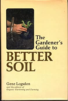 Gardener's Guide to Better Soil 087857106X Book Cover