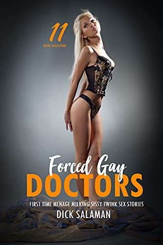 Forced Gay Erotica Daddy Doctors Older Man Younger Man: First Time Menage Milking Sissy Twink Sex Stories (Explicit Man on Man, Girl on Girl Taboo MM FF MMF FFMM Book 2)