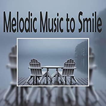 Melodic Music To Smile