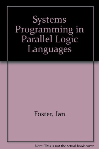Systems Programming in Parallel Logic Languagesの詳細を見る
