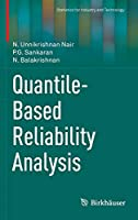 Quantile-Based Reliability Analysis (Statistics for Industry and Technology)