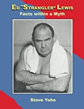 "Ed ""Strangler"" Lewis: Facts within a Myth"