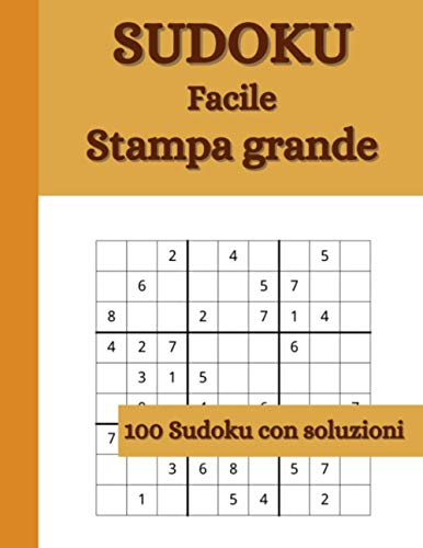 Sudoku: per Anziani, Adulti, Ragazzi | Livello Facile | 100 puzzles con soluzioni | Caratteri Grandi | Formato Grande 21,59 x 27,94 cm